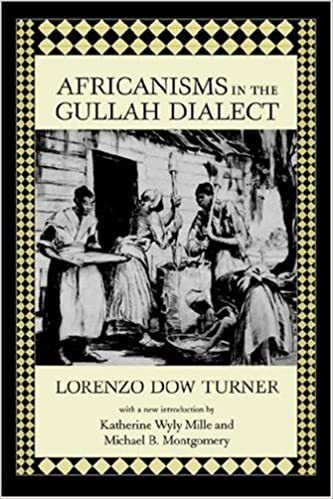 Africanisms in the Gullah Dialect, Lorenzo Dow Turner, 1949, courtesy of University of South Carolina Press.