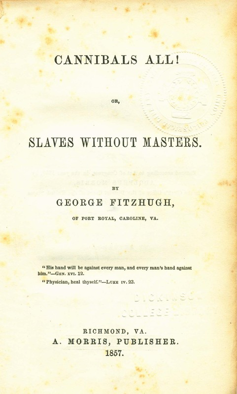 Title page, <em>Cannibals all! or, Slaves without Masters</em>, written by George Fitzhugh, 1857, courtesy of the Library of Congress.