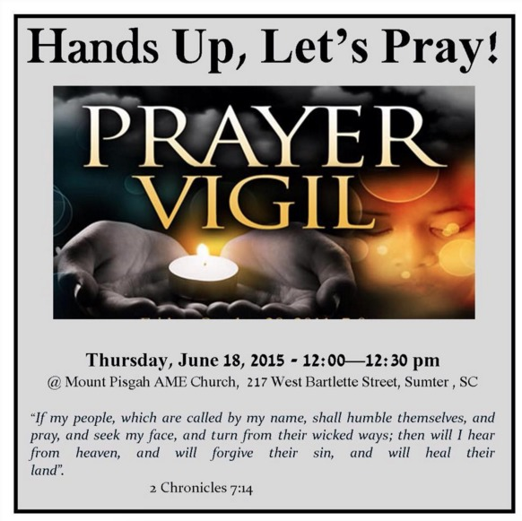 Invitation to a prayer vigil at the Mount Pisgah AME Church the day after the mass shooting at the Emanuel AME Church, June 18, 2015, Sumter, South Carolina.