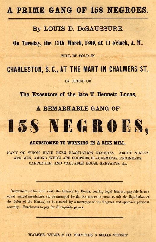 "Advertisement for ""A Prime Gang Of 158 Negroes,"" by Louis D. DeSaussure, Charleston, South Carolina, 1860, courtesy of Duke University Libraries."