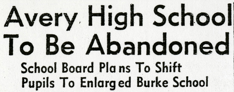 """Avery High School To Be Abandoned,"" Charleston, South Carolina, 14 April 1954, <em>The News and Courier</em>, courtesy of Avery Normal Institute Collection, Avery Research Center."