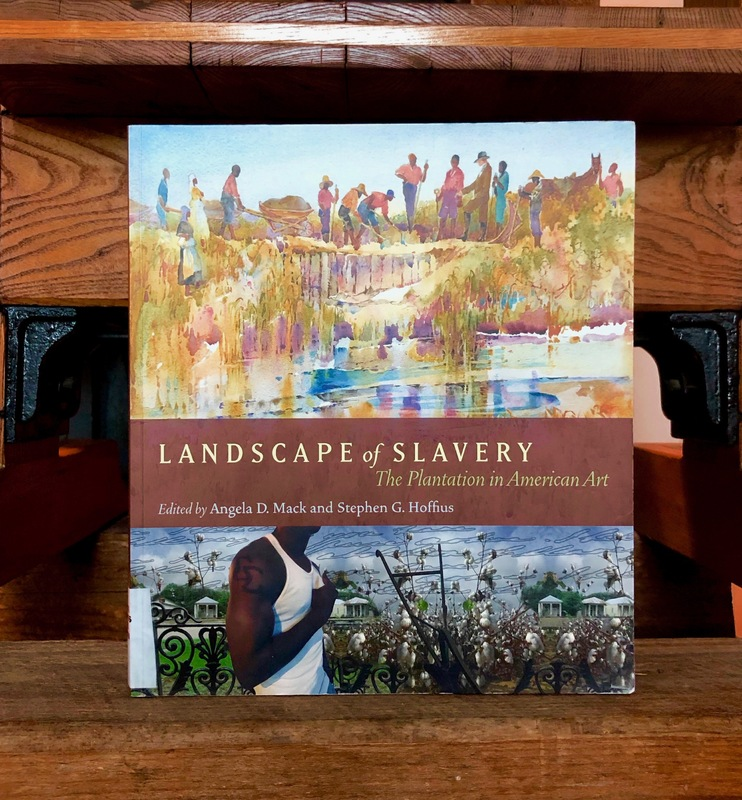 Cover of Landscape of Slavery: The Plantation in American Art, by Angela D. Mack and Stephen G. Hoffius, 2008, photograph by Cappy Yarbrough.