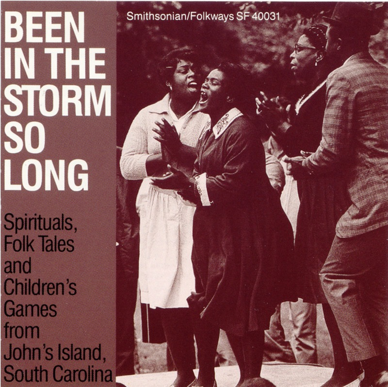 Album cover of Been in the Storm So Long: Spirituals, Folktales, and Children's Games from Johns Island, South Carolina, 1990, courtesy of Smithsonian Folkways Recordings.