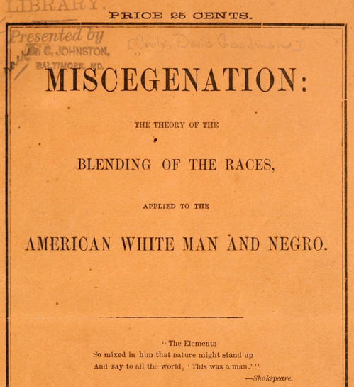 Inside cover of <em>Miscegenation; the theory of the blending of the races, applied to the American white man and Negro</em>, by David G. Croly, 1864, courtesy of the Johns Hopkins University Sheridan Libraries.
