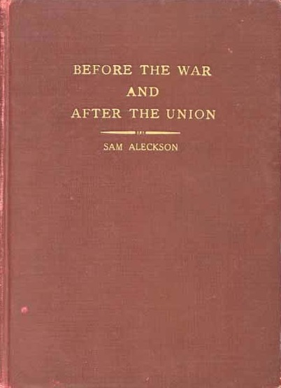 Book for <em>Before the War and After the Union,</em> Sam Aleckson, Boston, Massachusetts, 1929, courtesy of Documenting the American South, University of North Carolina-Chapel Hill.