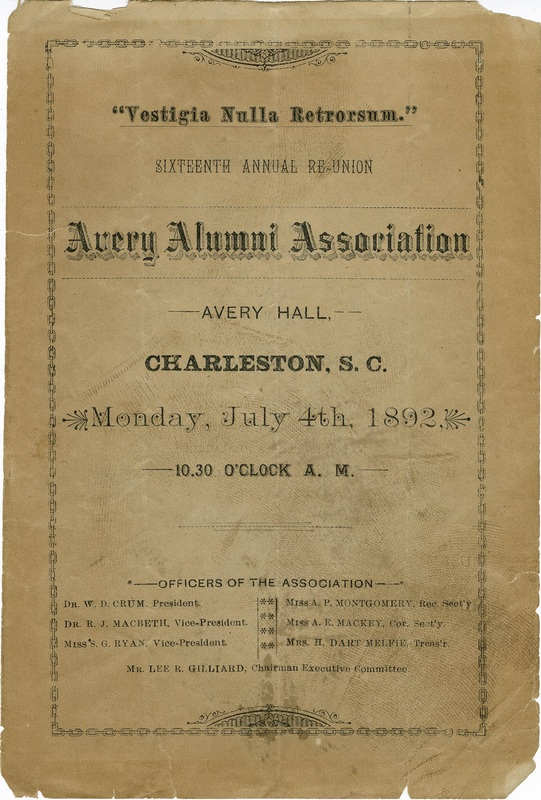 Avery Alumni Association Program, 1892, courtesy of the Avery Research Center.  The Avery Alumni Association formed in 1877 through the support of graduates that included doctors, lawyers, businessmen, and teachers. Avery alumni and their descendants continue to serve as strong supporters of the Avery Research Center today.