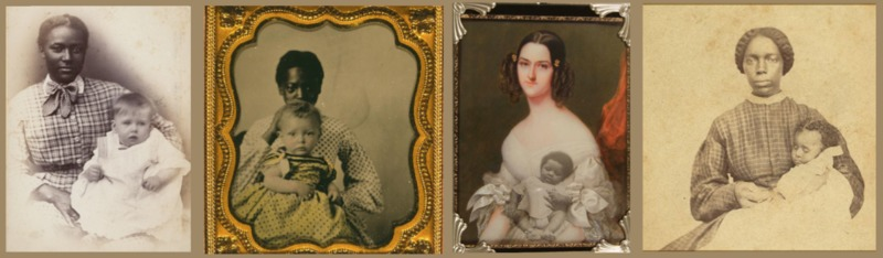 (Left to right) Portrait of African American woman holding a white infant, Solomon Nunes Carvalho, New York City, circa 1870, courtesy of the Library of Congress; portrait of African American woman holding a white infant, circa 1855, courtesy of the Library of Congress; miniature portrait from Sexually Ambiguous, Susan Harbage Page, Charleston, South Carolina, 2009, courtesy of the Gibbes Museum of Art; portrait of an African American woman seated holding an African American infant, photograph by A. D. Jaynes, Corning, New York, circa 1860.