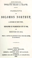 Cover page of <em>Twelve Years a Slave</em>, Solomon Northup, 1853, courtesy of Documenting the American South, University of North Carolina-Chapel Hill.