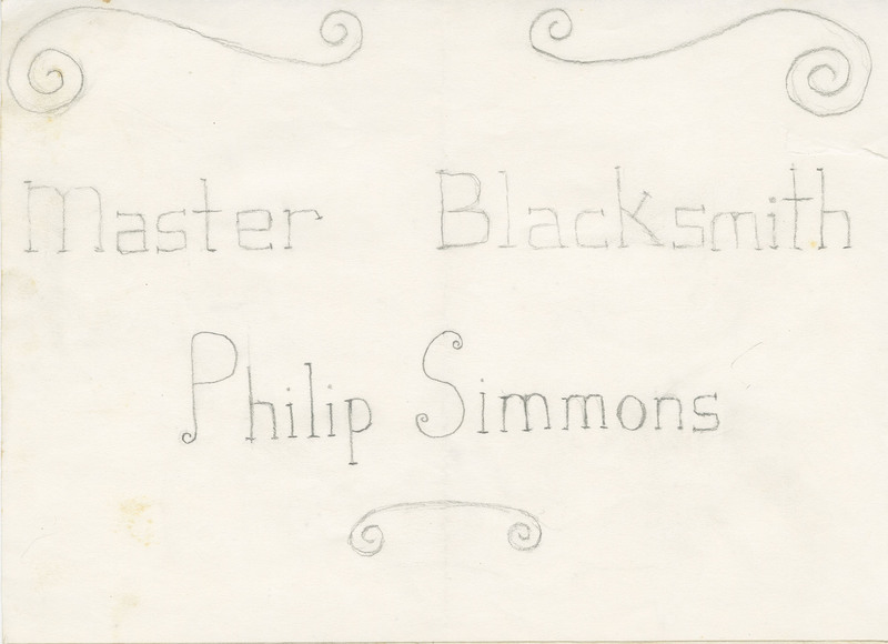 """Master Blacksmith Philip Simmons"" with scrolls above and below, sketch by Philip Simmons, Philip Simmons Collection, courtesy of the Avery Research Center."