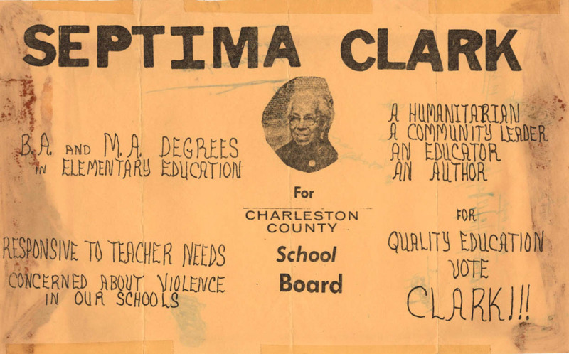 Flier for Septima P. Clark's campaign for the Charleston County School Board, Charleston, South Carolina, ca. 1970s, Septima P. Clark Papers, courtesy of the Avery Research Center.