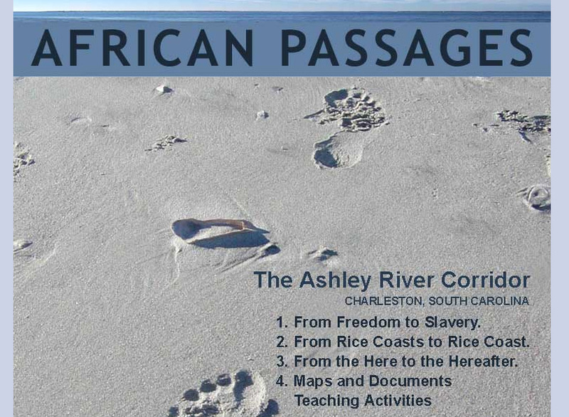 African Passages, online exhibition developed with the College of Charleston and UNESCO TST Sites of Memory Education Project, developed early 2000s.