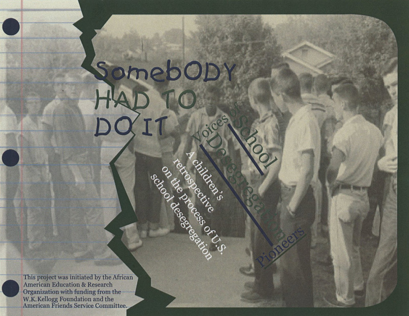 Flyer for Somebody Had To Do It: Voices of School Desegregation Pioneers, A children's retrospective on the process of U.S. school desegregation, 2008, courtesy of the Avery Research Center.