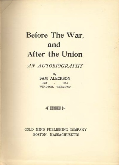 Cover page of <em>Before the War and After the Union,</em> Sam Aleckson, Boston, Massachusetts, 1929, courtesy of Documenting the American South, University of North Carolina-Chapel Hill.