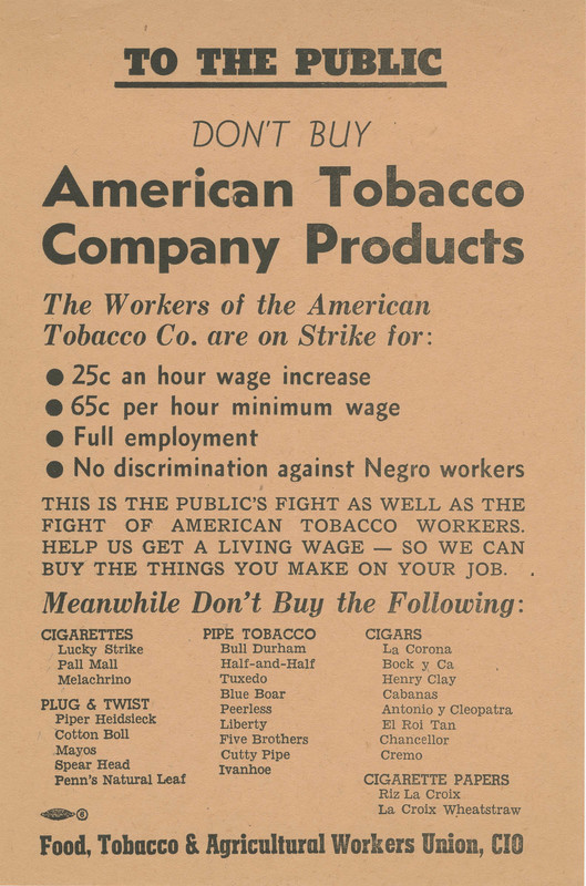 <p>Leaflet urging picketers to participate in an economic boycott of American Tobacco Company products, issued by the FTA-CIO, ca. 1945, New York City, New York, courtesy of Avery Research Center.</p>