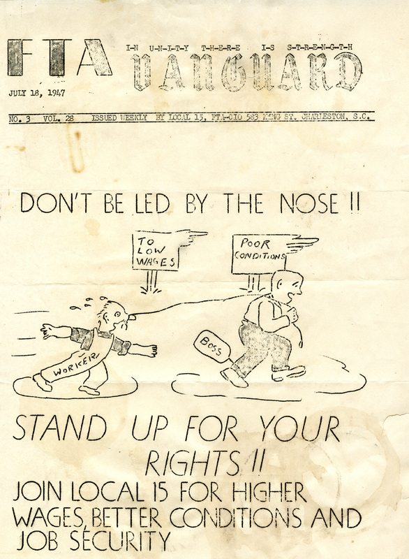 <p>The Local 15 union newsletter, <em>FTA Vanguard</em>, urging workers to join Local 15 to combat poor working conditions and low wages, July 18, 1947, Charleston, South Carolina, courtesy of South Carolina Historical Society.</p>